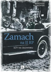 Zamach na II RP. Elity na celowniku - okładka książki