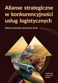 Alianse strategiczne w konkurencyjności usług logistycznych - okładka książki