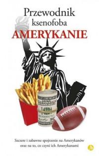 Amerykanie. Przewodnik ksenofoba - okładka książki