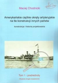 Amerykańskie ciężkie okręty artyleryjskie na tle konstrukcji innych państw.. Predrednoty - okładka książki
