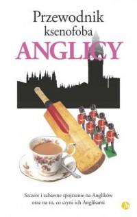Anglicy. Przewodnik ksenofoba - okładka książki