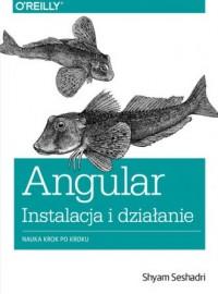 Angular instalacja i działanie. Nauka krok po kroku - okładka książki