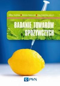 Badanie towarów spożywczych - okładka książki