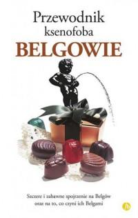 Belgowie. Przewodnik ksenofoba - okładka książki