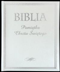 Biblia Pamiątka Chrztu Świętego - okładka książki