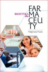 Bioetyka dla Farmaceuty - okładka książki