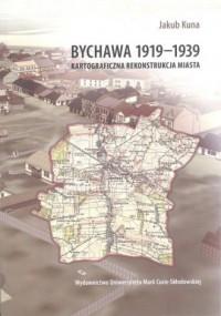 Bychawa 1919-1939. Kartograficzna rekonstrukcja miasta - okładka książki