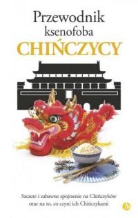 Chińczycy. Przewodnik ksenofoba - okładka książki