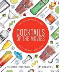 Cocktails of the Movies. An Illustrated Guide to Cinematic Mixology - okładka książki