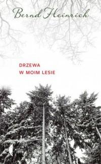 Drzewa w moim lesie - okładka książki