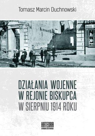 Działania wojenne w rejonie Biskupca - okładka książki