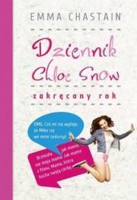 Dziennik Chloe Snow: Zakręcony rok - okładka książki