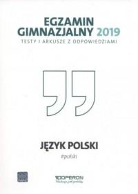 Egzamin gimnazjalny 2019. Testy i arkusze z odpowiedziami. Język polski - okładka podręcznika