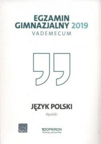 Egzamin gimnazjalny 2019. Vademecum. Język polski - okładka podręcznika