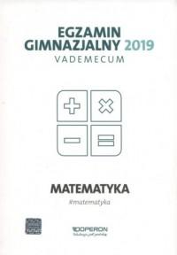 Egzamin gimnazjalny 2019. Vademecum. Matematyka - okładka podręcznika