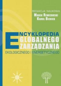 Encyklopedia globalnego zarządzania ekologicznego i energetycznego - okładka książki