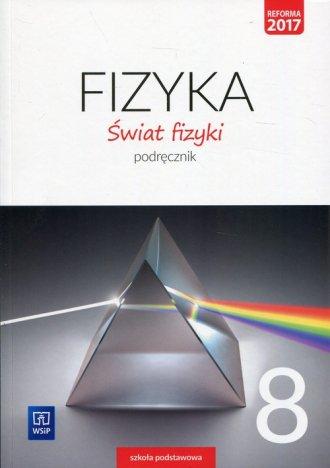 Fizyka. Świat fizyki 8. Szkoła - okładka podręcznika