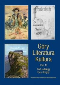 Góry. Literatura. Kultura. Tom 10 - okładka książki