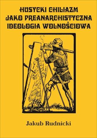 Husycki chiliazm jako anarchistyczna - okładka książki