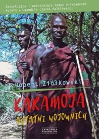 Karamoja. Ostatni Wojownicy - okładka książki