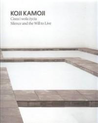 Koji Kamoji. Cisza i wola życia - okładka książki