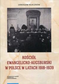 Kościół Ewangelicko-Augsburski w Polsce w latach 1918-1939 - okładka książki