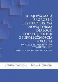 Krajowa Mapa Zagrożeń Bezpieczeństwa nową formą dialogu polskiej Policji ze społecznością lokalną na rzecz bezpieczeństwa wewnętrznego - okładka książki