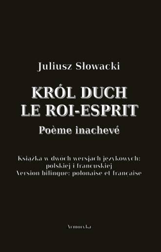 Król Duch. Le roi-Esprit. Poème - okładka książki