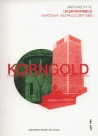 Lucjan Korngold Warszawa-Sao Paulo 1897-1963 - okładka książki