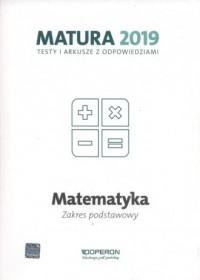 Matematyka. Matura 2019. Testy i arkusze. Zakres podstawowy - okładka podręcznika