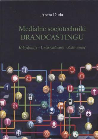 Medialne socjotechniki BRANDCASTINGU. - okładka książki