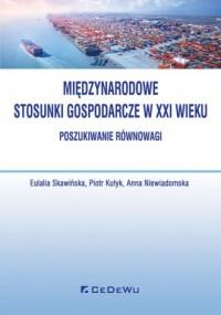 Międzynarodowe stosunki gospodarcze w XXI - poszukiwanie równowagi - okładka książki