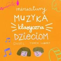 Miniatury: Muzyka klasyczna dzieciom - okładka płyty