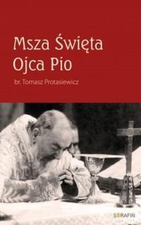 Msza Święta Ojca Pio - okładka książki