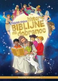 Najpiękniejsze historie biblijne na dobranoc - okładka książki