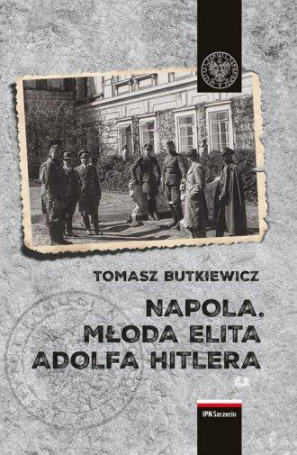 NAPOLA. Młoda elita Adolfa Hitlera - okładka książki