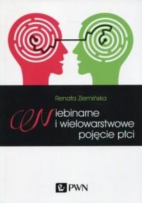Niebinarne i wielowarstwowe pojęcie płci - okładka książki