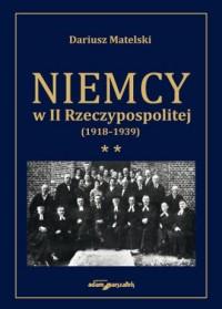 Niemcy w II Rzeczypospolitej (1918-1939). Tom 2 - okładka książki
