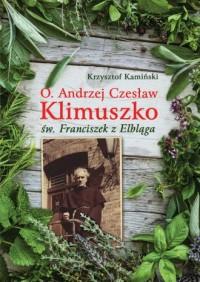 O. Andrzej Czesław Klimuszko. św. Franciszek z Elbląga - okładka książki