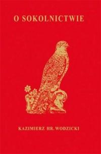 O Sokolnictwie i ptakach myśliwskich - okładka książki