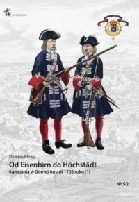 Od Eisenbirn do Höchstädt Kampania w Górnej Austrii 1703 roku (1) - okładka książki