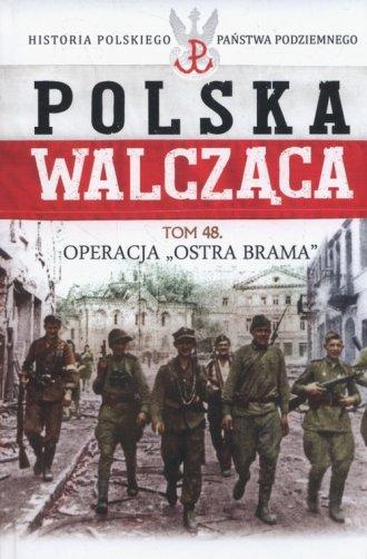 Polska Walcząca. Operacja Ostra - okładka książki