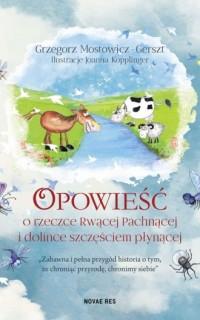 Opowieść o rzeczce Rwącej Pachnącej i dolince szczęściem płynącej - okładka książki