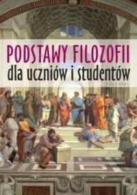 Podstawy filozofii dla uczniów i studentów - okładka książki