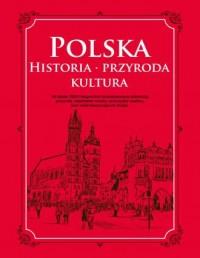 Polska. Historia przyroda kultura - okładka książki