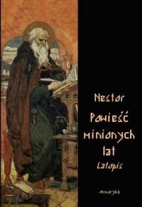 Powieść minionych lat, czyli Latopis Nestora - okładka książki