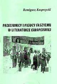 Przeciwnicy i piewcy faszyzmu w literaturze - okładka książki