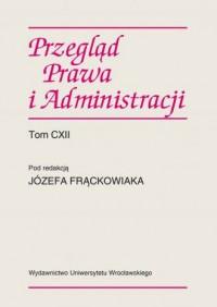 Przegląd Prawa i Administracji CXII - okładka książki
