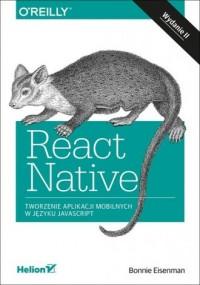 React Native. Tworzenie aplikacji mobilnych w języku JavaScript - okładka książki
