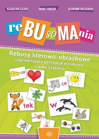 Rebusomania. Rebusy literowo-obrazkowe - okładka książki